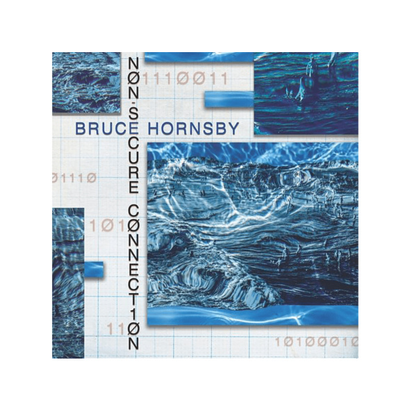 Bruce Hornsby - Non-Secure Connection - (CD)