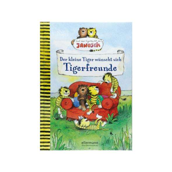 Der kleine Tiger wünscht sich Tigerfreunde, Kinder (Hardcover)