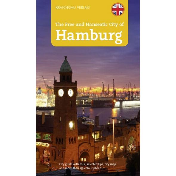 Stadtführer Hamburg - englische Ausgabe, The Free and Hanseatic Ciy of Hamburg