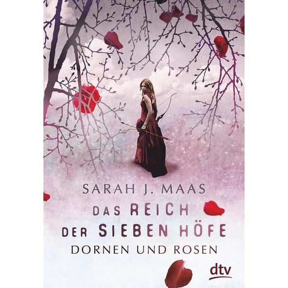 Dornen und Rosen / Das Reich der sieben Höfe Bd.1