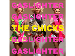 The Chicks - Gaslighter - (CD)