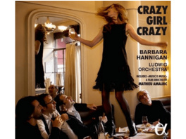 Barbara Hannigan, Ludwig Orchestra - Crazy Girl Crazy - (CD + DVD)
