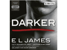 Darker - Fifty Shades of Grey. Gefährliche Liebe von Christian selbst erzählt (Band 2) - 2 MP3-CD - Erotik