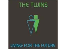 The Twins - Living For The Future - (CD)