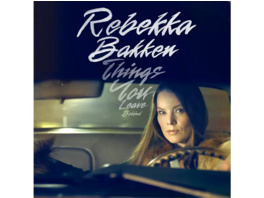 Rebekka Bakken - Things You Leave Behind - (CD)