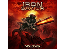 Iron Savior - Kill Or Get Killed (Digipak) - (CD)