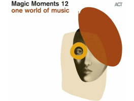 VARIOUS - Magic Moments 12-One World Of Music - (CD)